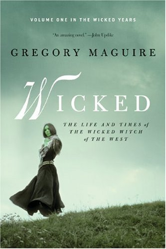 Wicked The Life and Times of the Wicked Witch of the West N/A edition cover
