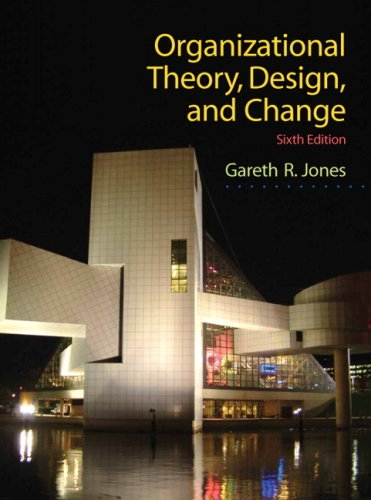 Organizational Theory, Design, and Change  6th 2010 edition cover