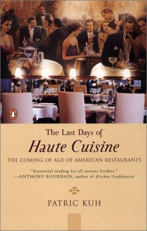Last Days of Haute Cuisine The Coming of Age of American Restaurants N/A 9780142000311 Front Cover