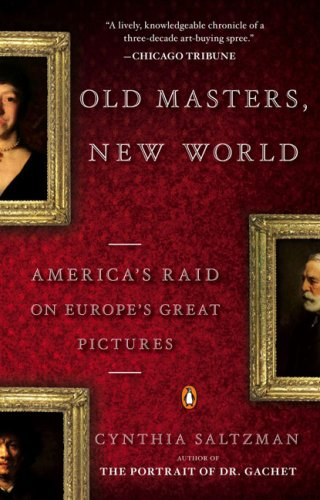 Old Masters, New World America's Raid on Europe's Great Pictures N/A edition cover