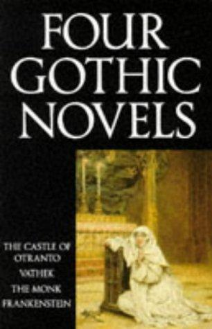 Four Gothic Novels The Castle of Otranto - Vathek - The Monk - Frankenstein  1994 edition cover