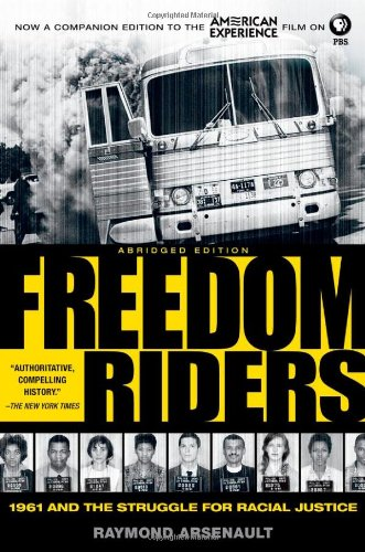 Freedom Riders 1961 and the Struggle for Racial Justice 2nd 2011 (Abridged) edition cover