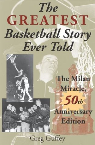 Greatest Basketball Story Ever Told The Milan Miracle 50th 2003 (Anniversary) 9780253216311 Front Cover