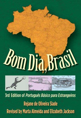 Bom Dia, Brasil Portugues B�sico Para Estrangeiros 3rd 2012 edition cover