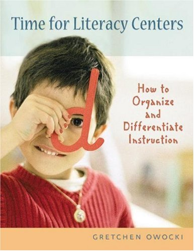 Time for Literacy Centers How to Organize and Differentiate Instruction  2005 edition cover