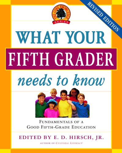 What Your Fifth Grader Needs to Know Fundamentals of a Good Fifth-Grade Education  2006 (Revised) edition cover