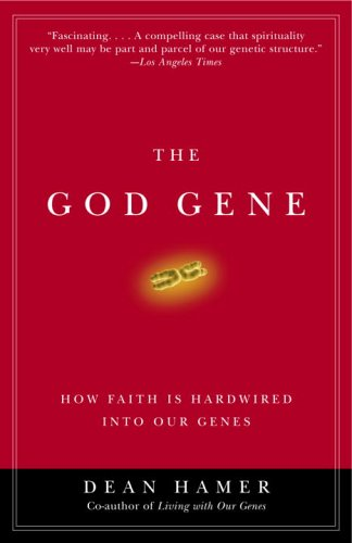 God Gene How Faith Is Hardwired into Our Genes  2005 edition cover
