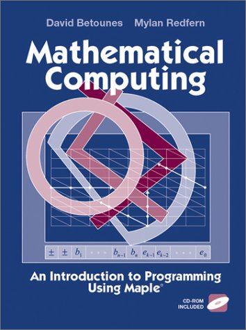 Mathematical Computing An Introduction to Programming Using Maple�  2002 edition cover