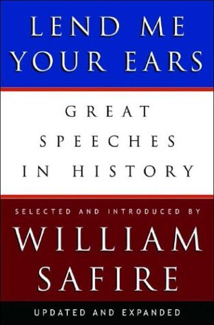 Lend Me Your Ears Great Speeches in History 3rd 2004 (Revised) edition cover