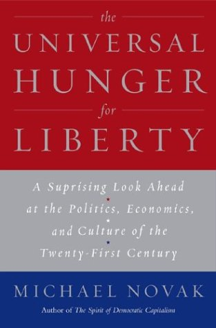 Universal Hunger for Liberty Why the Clash of Civilizations Is Not Inevitable  2004 edition cover