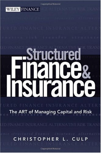 Structured Finance and Insurance The Art of Managing Capital and Risk 2nd 2006 edition cover