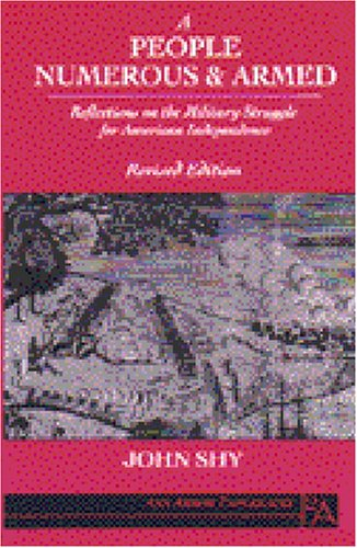 People Numerous and Armed Reflections on the Military Struggle for American Independence 2nd (Revised) edition cover