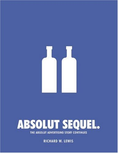 Absolut Sequel The Absolut Advertising Story Continues  2005 9780794603311 Front Cover