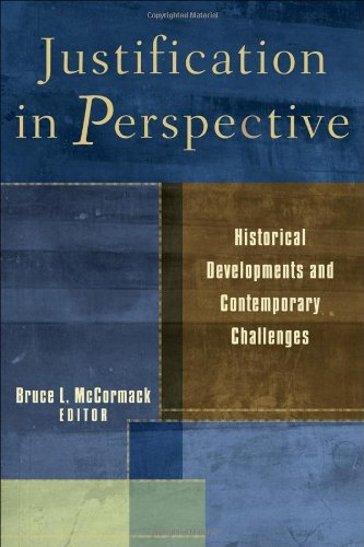 Justification in Perspective Historical Developments and Contemporary Challenges  2006 9780801031311 Front Cover