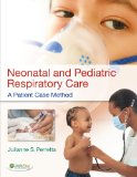 Neonatal and Pediatric Respiratory Care A Patient Case Method N/A edition cover