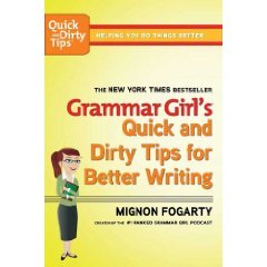 Grammar Girl's Quick and Dirty Tips for Better Writing   2008 edition cover