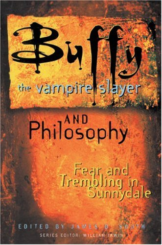Buffy the Vampire Slayer and Philosophy Fear and Trembling in Sunnydale  2003 9780812695311 Front Cover