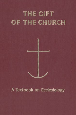 Gift of the Church A Textbook on Ecclesiology in Honor of Patrick Granfield, O. B. S  2000 edition cover