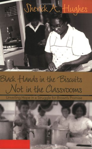 Black Hands in the Biscuits Not in the Classrooms Unveiling Hope in a Struggle for Brown's Promise  2006 edition cover