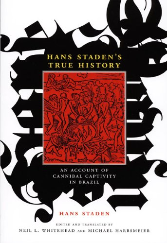Hans Staden's True History An Account of Cannibal Captivity in Brazil  2008 edition cover