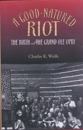 Good-Natured Riot The Birth of the Grand Ole Opry  1999 edition cover