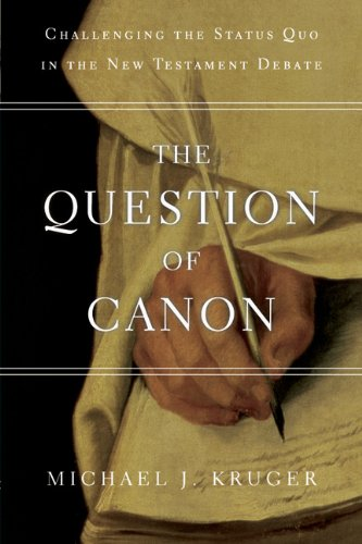 Question of Canon Challenging the Status Quo in the New Testament Debate N/A edition cover