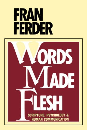 Words Made Flesh Scripture, Psychology and Human Communication N/A edition cover