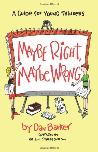 Maybe Right, Maybe Wrong A Guide for Young Thinkers N/A 9780879757311 Front Cover