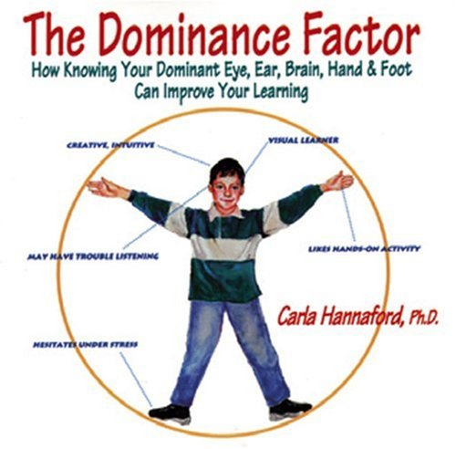 Dominance Factor How Knowing Your Dominant Eye, Ear, Brain, Hand and Foot Can Improve Your Learning N/A edition cover