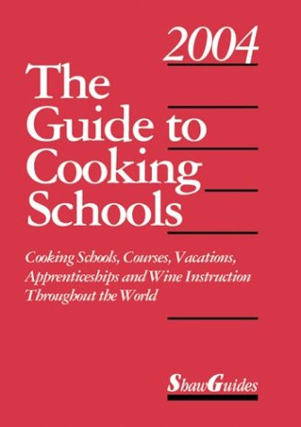 Guide to Cooking Schools 2004   2003 9780945834311 Front Cover