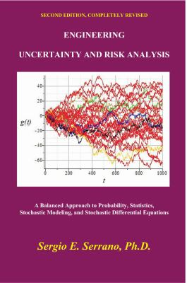Engineering Uncertainty and Risk Analysis, Second Edition A Balanced Approach to Probability, Statistics, Stochastic Modeling, and Stochastic Differential Equations 2nd 2011 edition cover