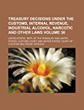 Treasury Decisions under the Customs, Internal Revenue, Industrial Alcohol, Narcotic and Other Laws  N/A edition cover