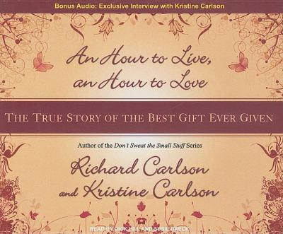 An Hour to Live, an Hour to Love:  2008 9781400105311 Front Cover