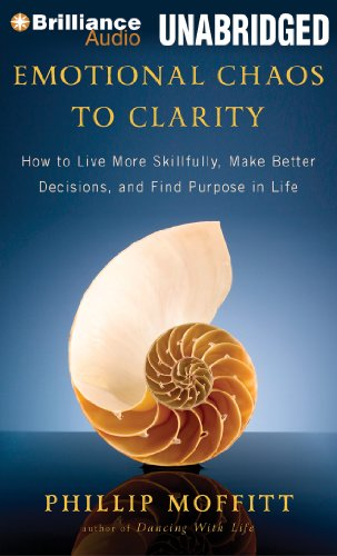 Emotional Chaos to Clarity: How to Live More Skillfully, Make Better Decisions, and Find Purpose in Life  2013 edition cover