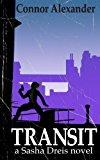 Transit A Sasha Dreis Novel N/A 9781492269311 Front Cover