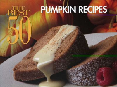 Best 50 Pumpkin Recipes  N/A 9781558673311 Front Cover
