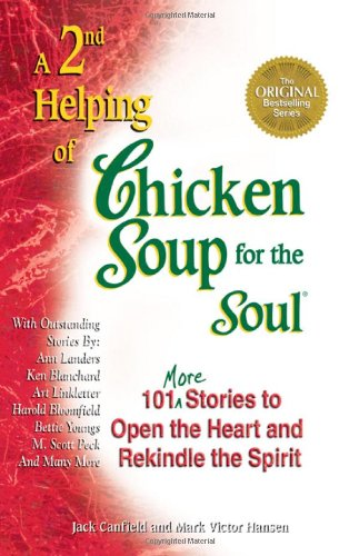 2nd Helping of Chicken Soup for the Soul 101 More Stories to Open the Heart and Rekindle the Spirit  1994 9781558743311 Front Cover