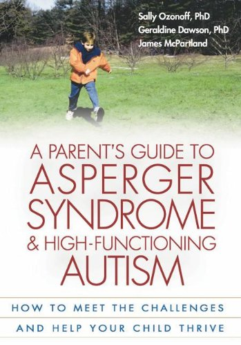 Parent's Guide to Asperger Syndrome and High-Functioning Autism How to Meet the Challenges and Help Your Child Thrive  2002 edition cover