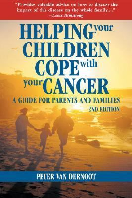 Helping Your Children Cope with Your Cancer (Second Edition) A Guide for Parents and Families 2nd 2006 9781578262311 Front Cover