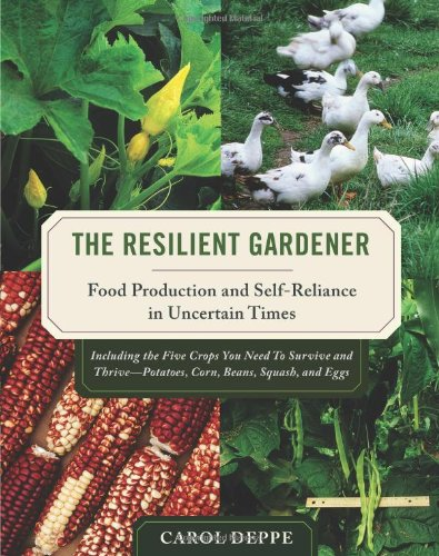 Resilient Gardener Food Production and Self-Reliance in Uncertain Times  2010 edition cover