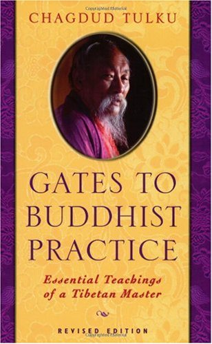 Gates to Buddhist Practice Essential Teachings of a Tibetan Master 2nd 2001 (Revised) 9781881847311 Front Cover