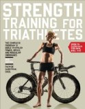Strength Training for Triathletes The Complete Program to Build Triathlon Power, Speed, and Muscular Endurance 2nd 2014 9781937715311 Front Cover