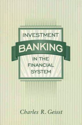 Investment Banking in the Financial System  1st 1995 9780023414312 Front Cover