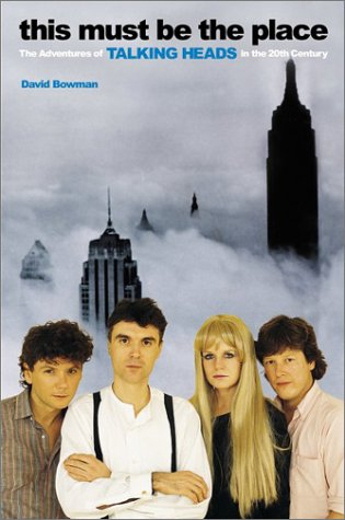 This Must Be the Place The Adventures of Talking Heads in the Twentieth Century N/A 9780060507312 Front Cover