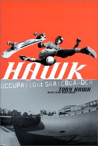 Hawk Occupation: Skateboarder  2001 9780060958312 Front Cover