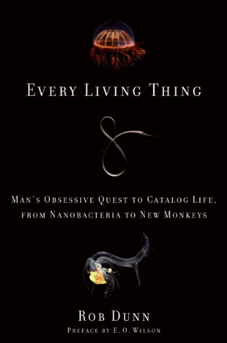 Every Living Thing Man's Obsessive Quest to Catalog Life, from Nanobacteria to New Monkeys N/A edition cover