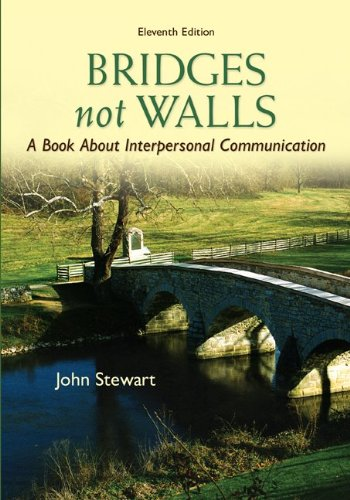 Bridges Not Walls A Book about Interpersonal Communication 11th 2012 edition cover