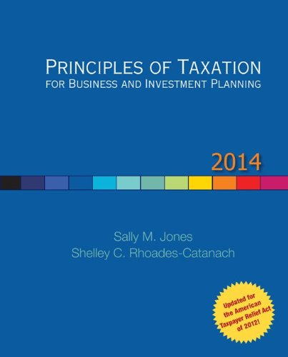 Principles of Taxation for Business and Investment Planning, 2014: 18th 2013 edition cover