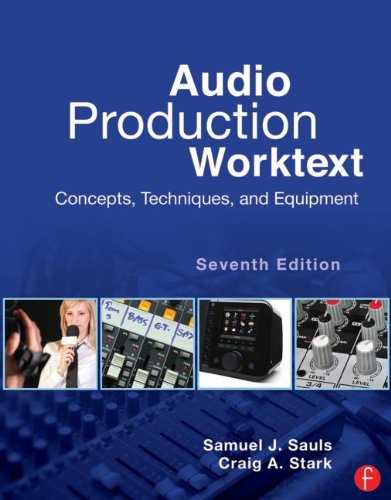 Audio Production Worktext Concepts, Techniques, and Equipment 7th 2013 (Revised) edition cover