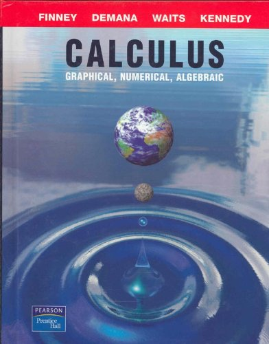Calculus Graphical Numerical, Algebraic 3rd 2003 (Student Manual, Study Guide, etc.) 9780130631312 Front Cover